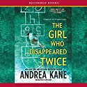 The Girl Who Disappeared Twice: Forensic Instincts, Book 1 Audiobook by Andrea Kane Narrated by Jim Colby