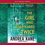 The Girl Who Disappeared Twice: Forensic Instincts, Book 1 | Andrea Kane