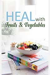 Heal With Fruit And Vegetables Kindle Edition