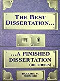 The Best Dissertation is a Finished Dissertation, Cheshire, Barbara W., 0894202898