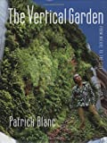 The Vertical Garden, Patrick Blanc, 0393732592