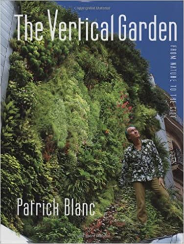 Incroyable The Vertical Garden: From Nature To The City: Patrick Blanc, Veronique  Lalot, Gregory Bruhn, Jean Nouvel: 9780393732597: Amazon.com: Books
