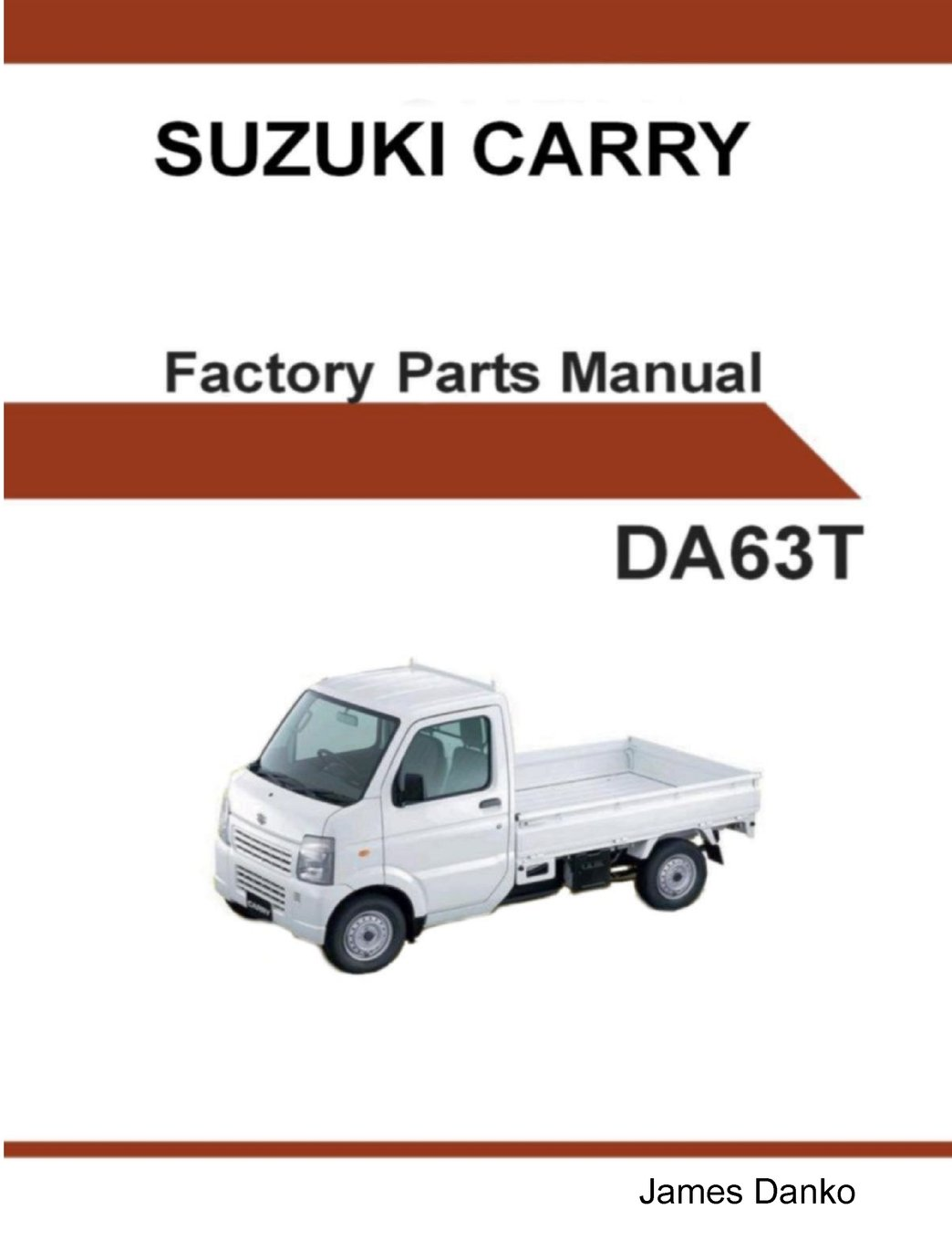 Suzuki Carry Da63T English Factory Parts Manual: James Danko:  9781312679030: Amazon.com: Books