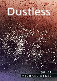 Dustless | Volume 11: Mask [iii] (English Edition) por [Ayres, Michael]