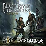 The Black River Chronicles, Level One | David Tallerman,Michael Wills, Digital Fiction