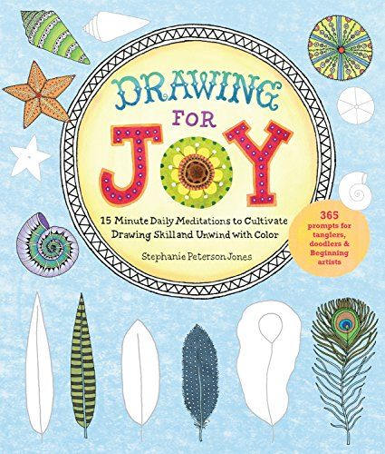 Drawing for Joy: 15-Minute Daily Meditations to Cultivate Drawing Skill and Unwind with Color--365 Prompts for Aspiring Artists ()