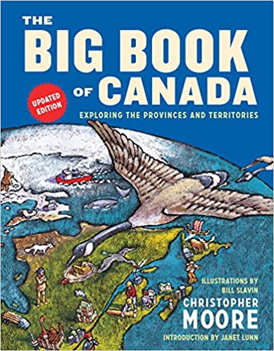 The Big Book of Canada : Exploring the Provinces and Territories