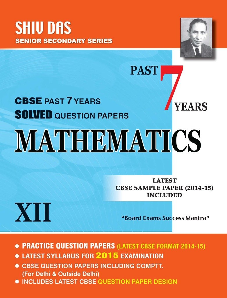 Buy Shiv Das-Class 12-MATHEMATICS- Past 7 years Solved Question ...