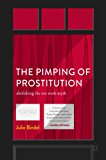The Pimping of Prostitution: Abolishing the Sex Work Myth
