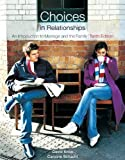Cengage Advantage Books: Choices in Relationships: An Introduction to Marriage and the Family by Knox, David Published by Cengage Learning 10th (tenth) edition (2009) Loose Leaf
