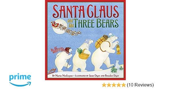 Santa Claus And The Three Bears Maria Modugno Jane Dyer Brooke 9780061700231 Amazon Books