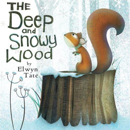The Deep and Snowy Wood by Elwyn Tate (2015-04-17)