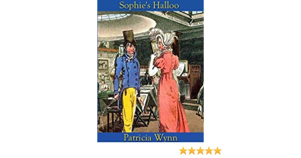 Sophies Halloo Kindle Edition By Patricia Wynn Romance Kindle