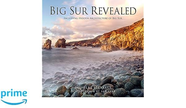 Big Sur Revealed Douglas Steakley 9781930401013 Amazon Books