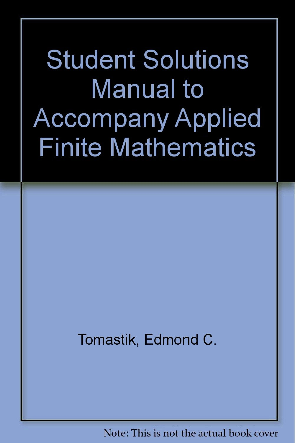 Buy Student Solutions Manual to Accompany Applied Finite Mathematics Book  Online at Low Prices in India | Student Solutions Manual to Accompany  Applied ...