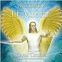 Anges de lumière   Livre audio Auteur(s) : Diana Cooper Narrateur(s) : Catherine De Sève