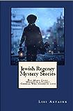 Jewish Regency Mystery Stories (Jewish Regency Mystery Series Book 5)