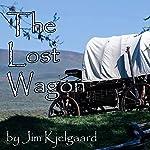 The Lost Wagon   Jim Kjelgaard