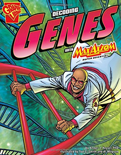 The Decoding Genes with Max Axiom, Super Scientist (Graphic Science)