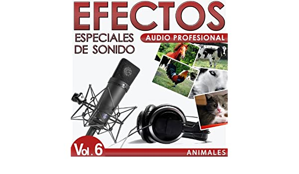 Animales. Efectos Especiales De Sonido. Audio Profesional Vol. 6 by Sounds Effects Wav Files Studio on Amazon Music - Amazon.com