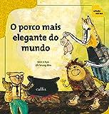 O Porco Mais Elegante do Mundo - Coleção Tan Tan (Em Portuguese do Brasil)