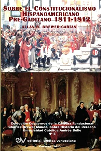 El Constitucionalismo Hispano Americano Pre-Gaditano 1811-1812 (Spanish Edition) (Spanish)