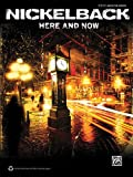 Nickelback -- Here and Now, Alfred Publishing Staff, 0739088246