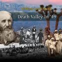 Death Valley In '49 Audiobook by William Lewis Manly Narrated by Andre Stojka