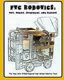 FTC Robotics: Tips, Tricks, Strategies, and Secrets, The Pope John XXIII Regional High School Robotics Team, 1451576927