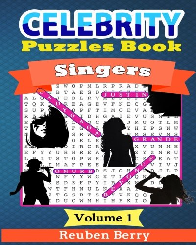 Celebrity Puzzles Book: Singers Word Searches, Cryptograms, Alphabet Soups, Dittos, Piece By Piece Puzzles All You Want to Challenge to Keep Your Brain Young(Volume 1)