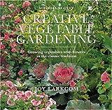 Creative Vegetable Gardening, Joy Larkcom, 0896601129