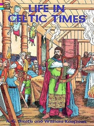 Celtic Life - Life in Celtic Times (Dover History Coloring Book)