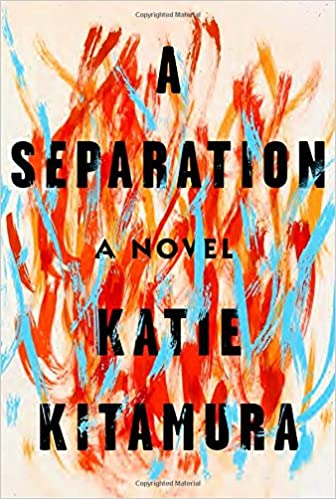A Separation by Katie M. Kitamura