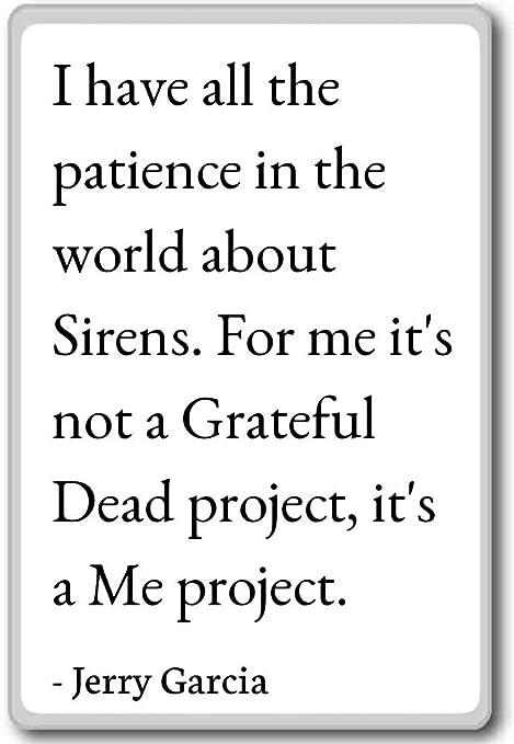 Tengo la paciencia en todo el mundo sobre Sir... - Jerry Garcia ...