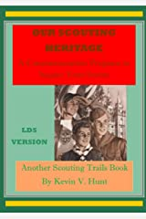 Our Scouting Heritage - LDS Edition: A Commemorative Program to Inspire Your Scouts (Scouting Trails Book 3) Kindle Edition