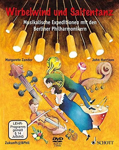 Wirbelwind und Saitentanz: Musikalische Expeditionen mit den Berliner Philharmonikern. Ausgabe mit DVD.
