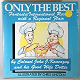 img - for Only the Best: International Recipes from a Hungry Wayfayer book / textbook / text book