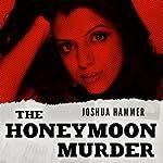 The Honeymoon Murder | Joshua Hammer