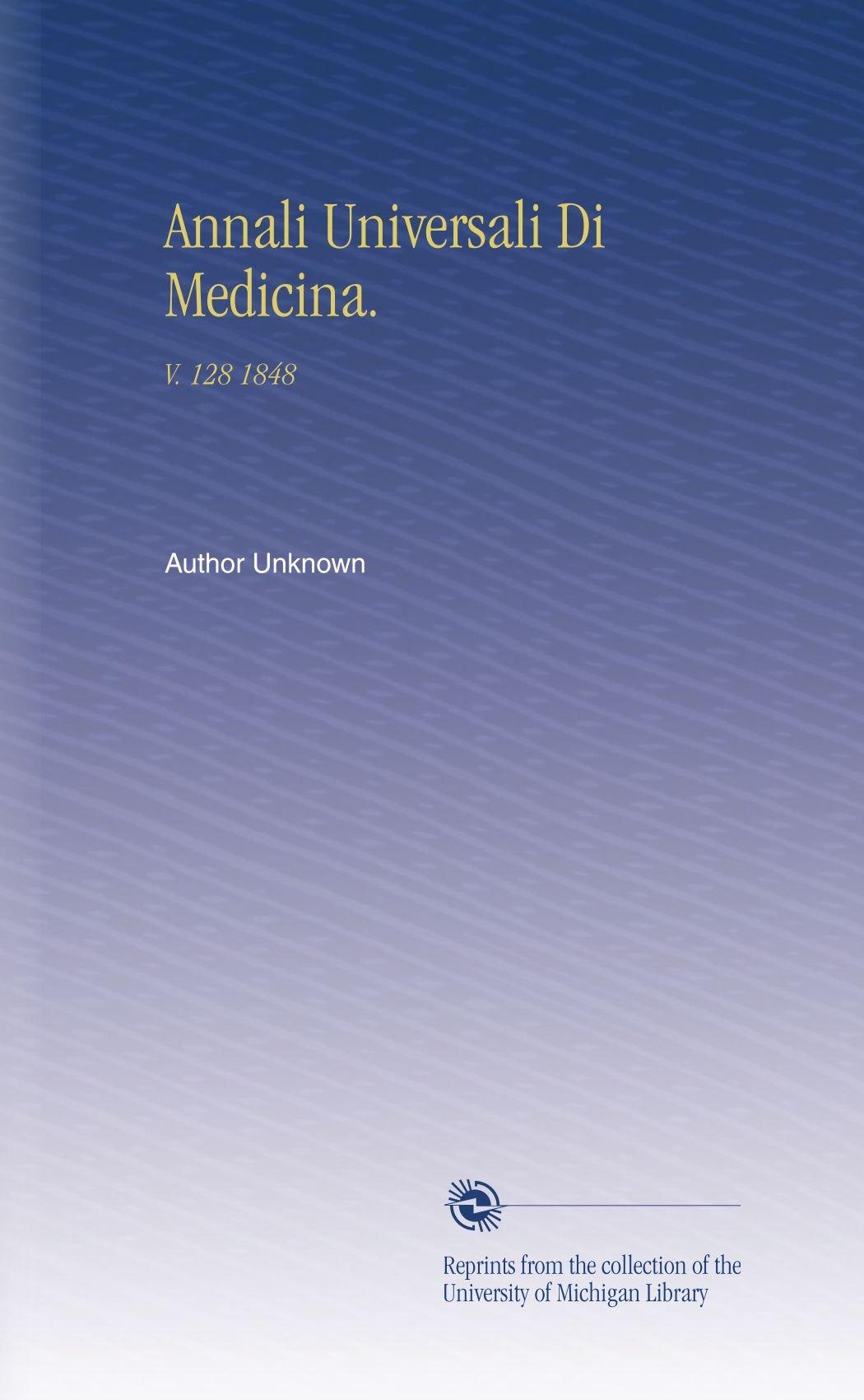 Read Online Annali Universali Di Medicina.: V. 128 1848 (Italian Edition) PDF