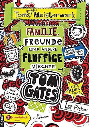 Tom Gates, Band 12: Toms geniales Meisterwerk (Familie, Freunde ...
