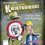 Hunde, Hüte und Halunken (Ein Fall für Kwiatkowski) | Jürgen Banscherus