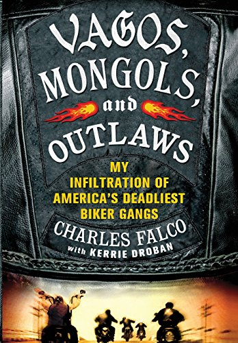 Vagos, Mongols, and Outlaws: My Infiltration of America's Deadliest Biker - Stores Mall St Charles