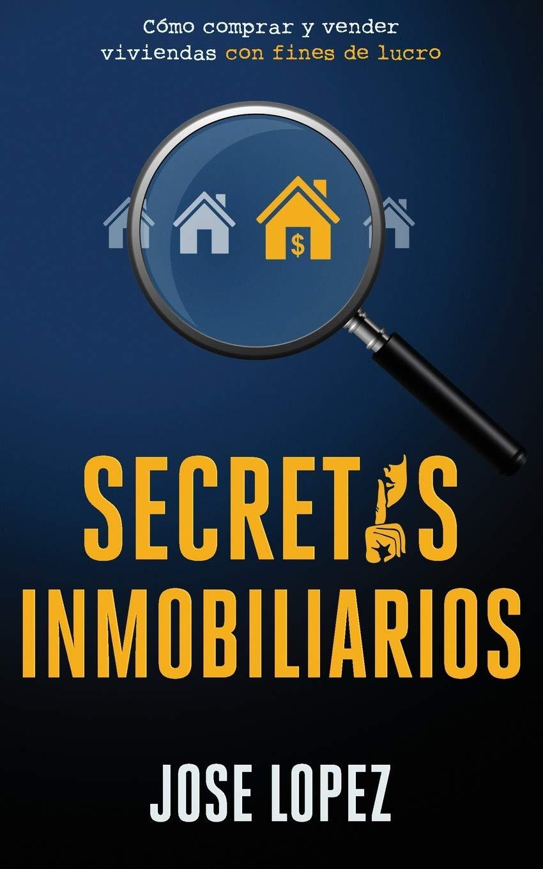 Secretos Inmobiliarios: Como comprar y vender viviendas con fines de lucro: Amazon.es: Lopez, Jose: Libros