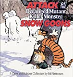 Attack Of The Deranged Mutant Killer Monster Snow Goons (Turtleback School & Library Binding Edition) (Calvin and Hobbes)