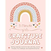5 Minute Girls Gratitude Journal: 100 Day Gratitude Journal for Girls with Daily Journal Prompts, Fun Challenges, and…