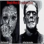Bloody Mary & Frankenstein | Jeffrey Dale Jeschke