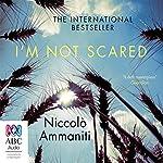 I'm Not Scared | Niccolò Ammaniti