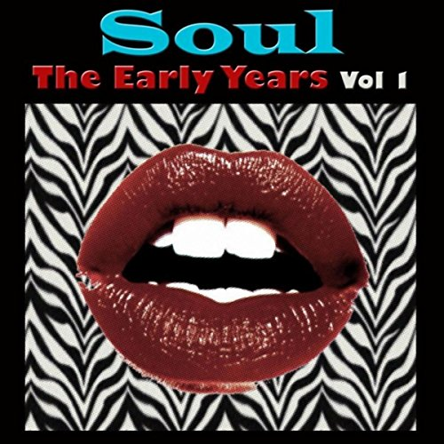 Soul The Early Years, Vol. 1