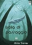 Isola di passaggio: Tre viaggi nei Mondi della Nuova Via (ALIA Arcipelago Vol. 2)