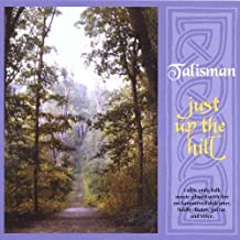 Just Up the Hill by Talisman (2004-09-13)